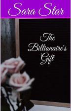 The Billionaire's Gift by Estrellastar96