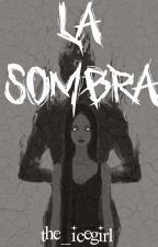 La Sombra by the_icegirl