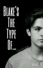 Blake's The Type Of... by EasyBAEK