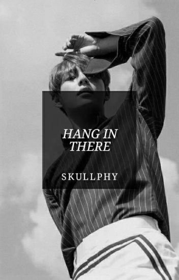 Hang in There ©