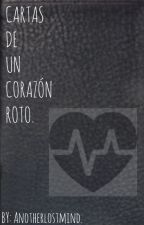 Cartas de un corazón roto. by Another_Lost_Mind