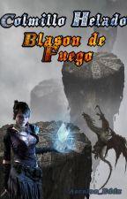 Colmillo Helado, Blasón de Fuego  by Ascalon_Eddx