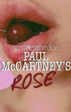 Paul McCartney's Rose by writerjanedoe