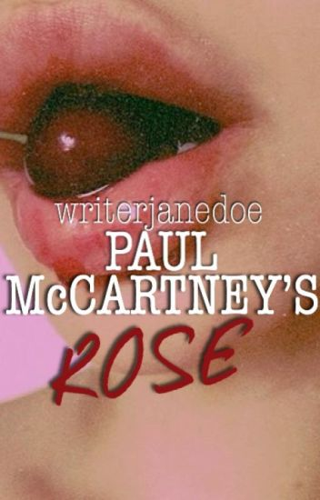 Paul McCartney's Rose