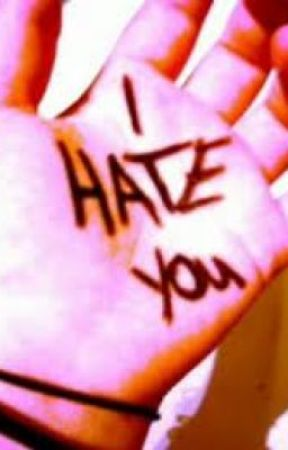 I hate you! by lucyyCassii
