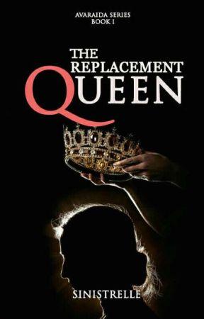 The Replacement Queen (Avaraida Series #1) by ElleDnoj