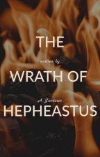 The Wrath of Hephaestus  by fromtheplanetmars