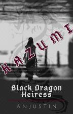 Kazumi: Black Dragon Heiress by Anjustin