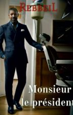 Monsieur le président.  by RebbeiL
