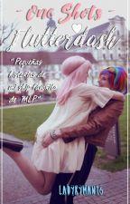 Flutterdash * One shots* by LadyKyman16