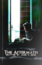 The Aftermath [#Wattys2016] by Jaan-e-Baba