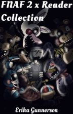 FNAF 2 x Reader Collection by CrazyOverPurple18