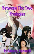 Between The Two Prodigies  by Sakura_Haruno16
