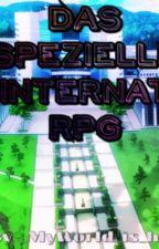 Das spezielle Internat ~RPG~ (Smut) by _MyWorld_is_here