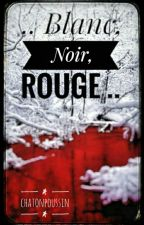 Blanc, Noir, Rouge by ChatonPoussin