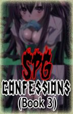 SPG CONFESSIONS (Book 3) by SPG_club