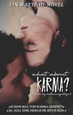 What about Karma? {Wird gelöscht} by batmansgothgirl