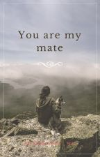 You Are My Mate  by Chandra_wa