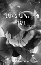 Dark Shadows of My Past by pzysherry