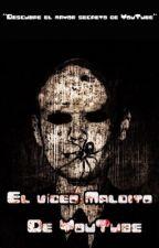 El vídeo maldito de YouTube © [COMPLETA] by marquitosis