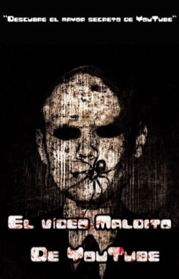 El vídeo maldito de YouTube © [COMPLETA]