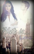 Hate is...Love by MzlleFiction