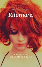 Ritornare. (CONCLUSO) by sharonbucky