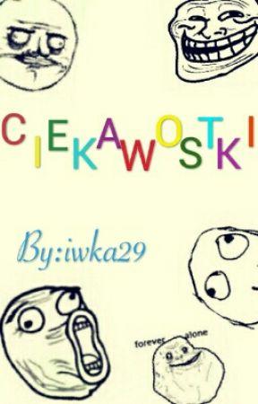 Ciekawostki  by iwka29