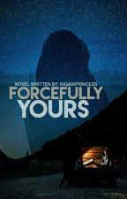 Forcefully Yours by niqabiprincess
