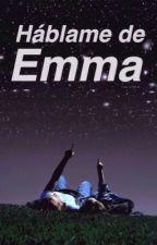 Háblame de Emma by _cocochanel