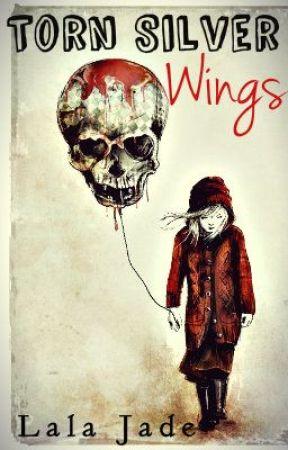Torn Silver Wings. by PrettyBrokenKilljoy