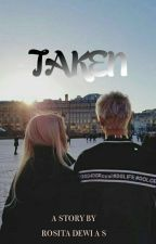 TAKEN #1 - COMPLETED by itsmeabuabu