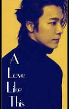 A Love Like This (boyxboy) (cmplt) by MrAoiKun