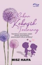 BUKAN KEKASIH TERLARANG by MiszHaifa8