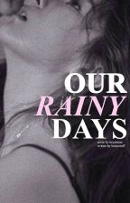 our rainy days by hotsoootuff