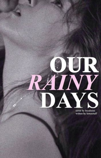 our rainy days