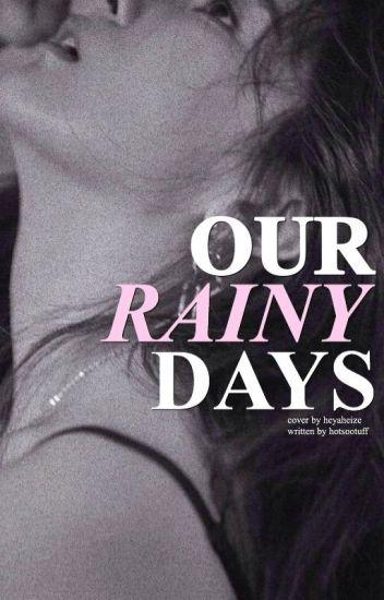 our rainy days