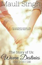 The Story of Us: Woven Destinies (Alternate Version of TSOUHD) by mauli_29