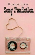 Kumpulan Song Fanfiction (Close) by Skychocovee