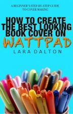 How To Create The Best Looking Cover On Wattpad by xXMrsLaraTomlinsonXx
