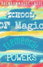 School Of Magic: Elemental Powers by RainbowMagic_Caster