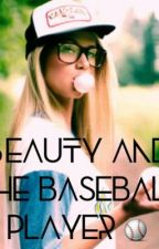 Beauty and a baseball player by Readingiskey98