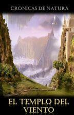 Crónicas de Natura: El Templo del Viento by Alice_Gould
