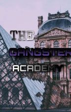The Gangster Academy (On-Going/Edited) by ElijahJeanCameron
