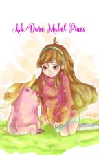 Ask/Dare To Mabel Pines by Melisa_Gngr_1