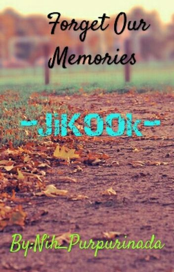 Forget Our Memories - JiKook