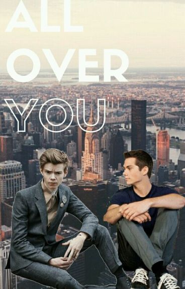 All Over You (Newtmas) [Terminée]