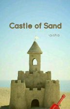 Castle of Sand by aishalovespoetry