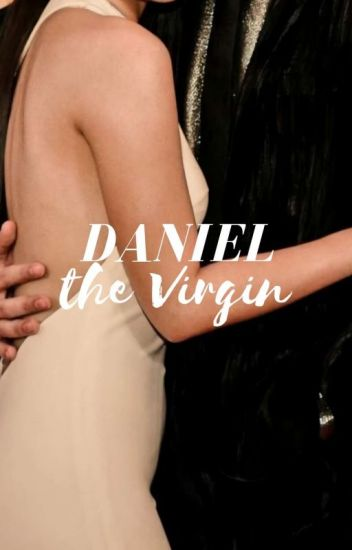 Daniel the Virgin (COMPLETED)