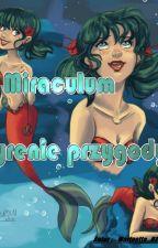 Miraculum- Syrenie Przygody by xxQuenn_0x
